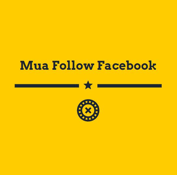 mua follow facebook giá rẻ nhanh chóng